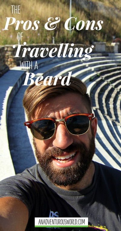 Beards are real dividers at the best of times; people either love them or hate them, so here are my pros and cons of travelling with a beard.