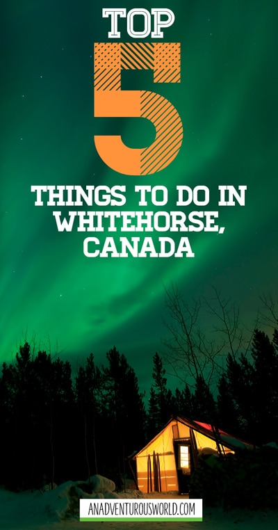 From kayaking the incredible Yukon River to hiking along Miles Canyon, these are the top 5 things to do in and around Whitehorse in Canada.
