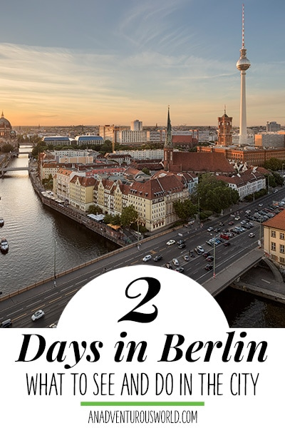 The Ultimate 2 Day Itinerary for Berlin