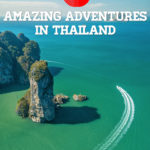 8 Adventures in Thailand You Need To Do