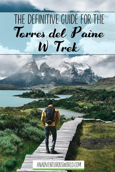 The Definitive Guide for the Torres del Paine W Trek