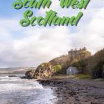 South West Coastal 300: The Ultimate South West Scotland Road Trip