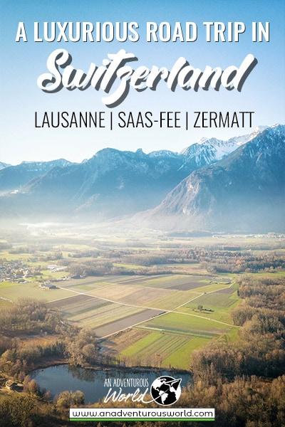 A Luxurious Road Trip in Switzerland - Lausanne, Saas-Fee & Zermatt