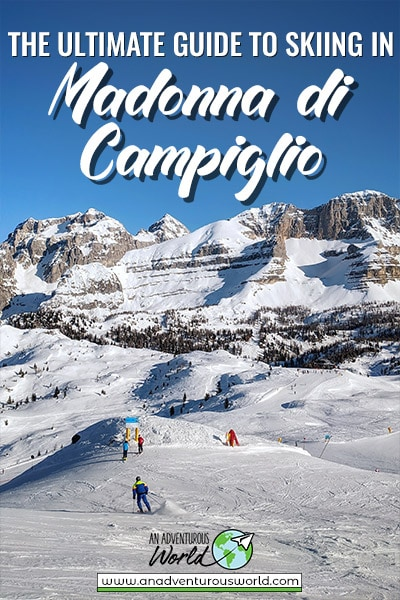The Ultimate Guide to Skiing in Madonna di Campiglio, Italy