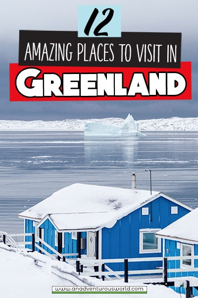 The 12 BEST Places to Visit in Greenland