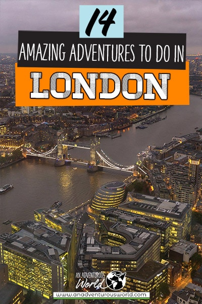 14 London Adventures You Need To Do!