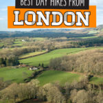 Hiking Near London: The 10 BEST Day Hikes From London
