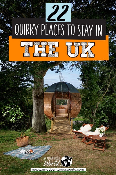 22 Quirky Places to Stay in the UK for a Holiday to Remember