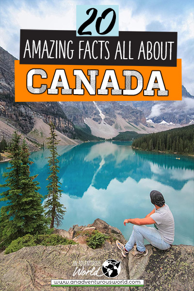 20 Fun Facts About Canada You Need to Know